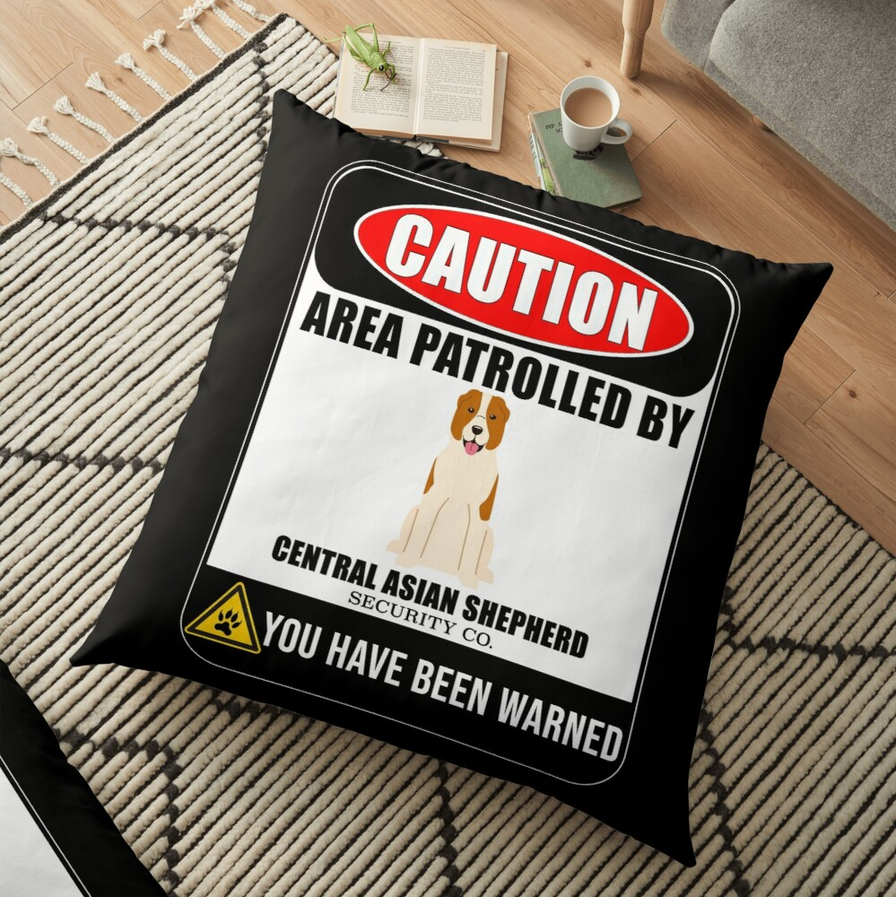 Caution Area Patrolled By Central Asian Shepherd Security  Sign Sticker - Funny Gift For Central Asian Shepherd Dog Owner Floor Pillow