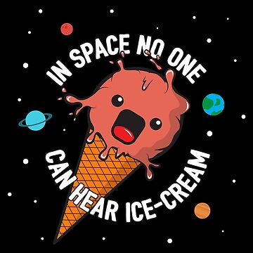 In Space No One Can Hear Ice-Cream by renduh