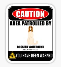 Caution Area Patrolled By Russian Wolfhound Security  Sign Sticker - Funny Gift For Russian Wolfhound Dog Owner Sticker