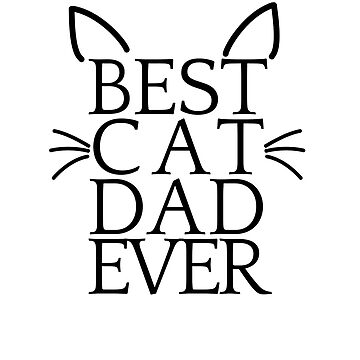 Best Cat Dad Ever by crzycatfeminist