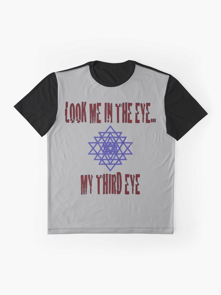 Alternative Ansicht von Third Eye - Schau mir in die Augen ... mein drittes Auge Grafik T-Shirt