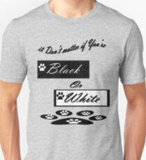It Don't Matter If You're Black Or White-  Art + Products Design  Unisex T-Shirt