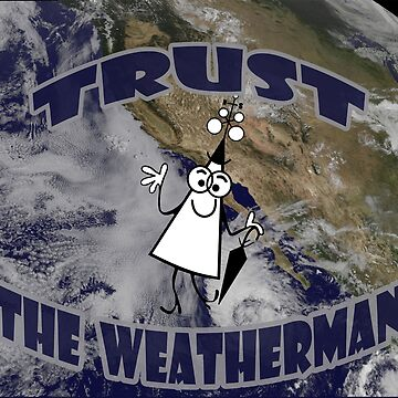 Before you Leave, Trust The Weatherman.  by michaelrodents