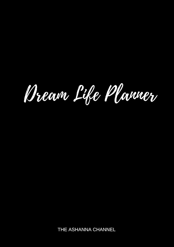 Dream Life Planner -Blk by Ashanna