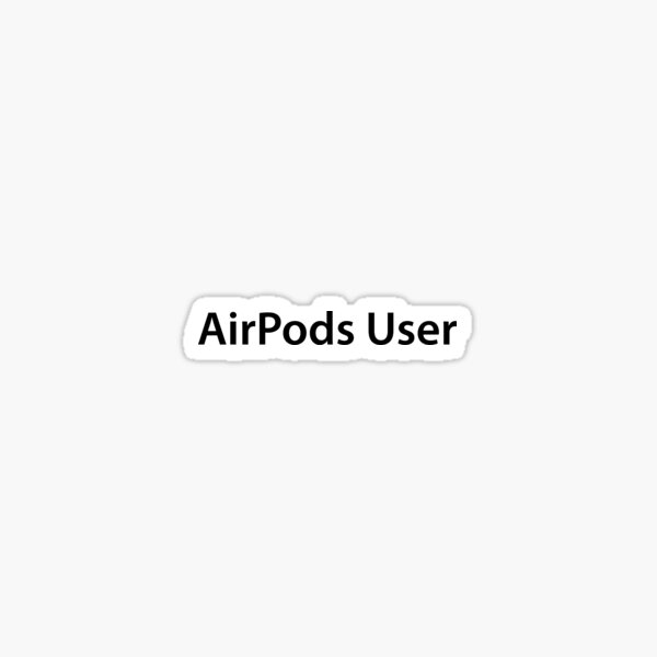 AirPods User Sticker