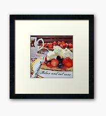 Relax and Eat Cake Framed Print