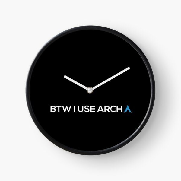 BTW I USE ARCH Clock