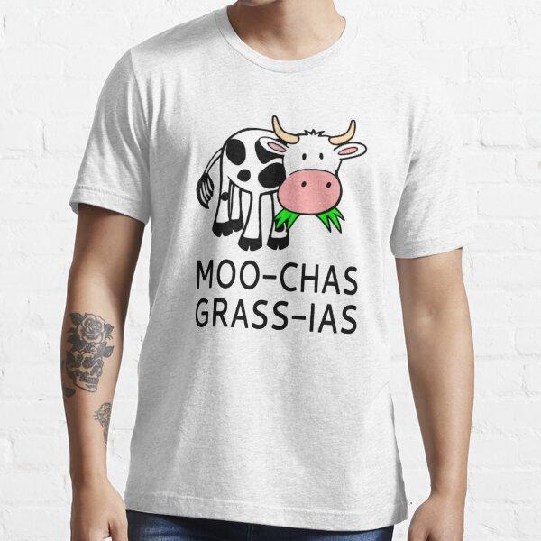 Moo-chas Grass-ias (Muchas Gracias) Essential T-Shirt