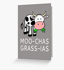 Moo-chas Grass-ias (Muchas Gracias) Greeting Card