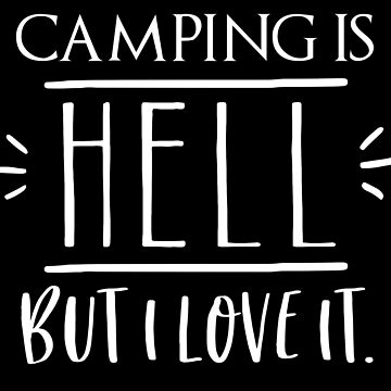 Camping is hell but I love it! by jazzydevil