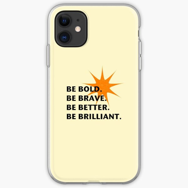 Be Bold Be Brilliant iPhone Soft Case