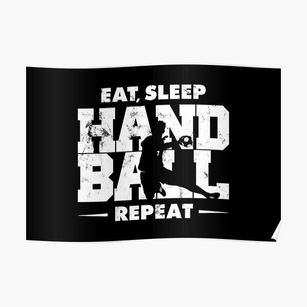 MANGEZ, SLEEP, HANDBALL, RÉPÉTEZ LE MILLÉSIME, PAR SOUS-FILLE Poster