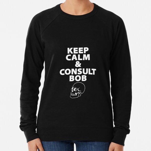Keep Calm & Consult Bob Lightweight Sweatshirt