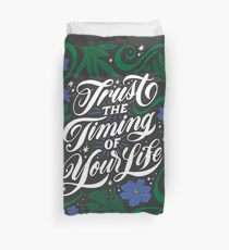 Trust the Timing of Your Life Duvet Cover