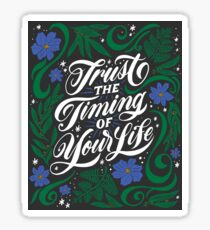 Trust the Timing of Your Life Sticker