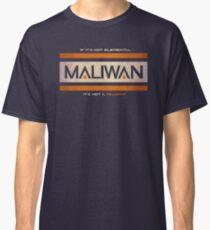 IF IT'S NOT ELEMENTAL, IT'S NOT A MALIWAN! Classic T-Shirt