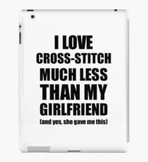 Cross-Stitch Boyfriend Funny Valentine Gift Idea For My Bf From Girlfriend I Love iPad Case/Skin