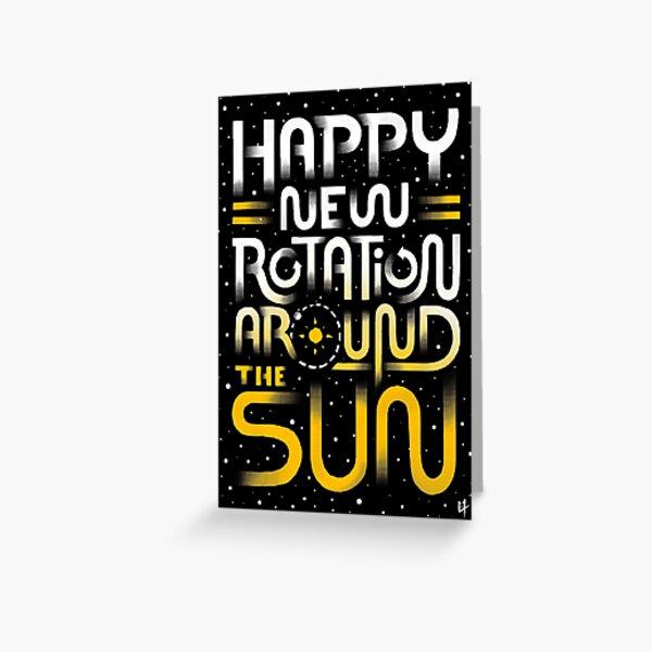 Happy New Rotation Around The Sun Greeting Card