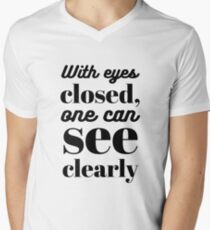 With eyes closed, one can see clearly Men's V-Neck T-Shirt