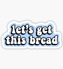 Lasst uns dieses Brot bekommen Sticker