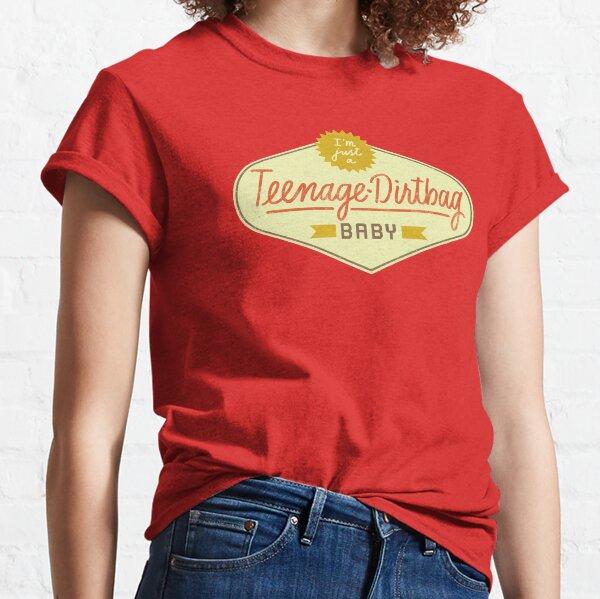 Teenage Dirtbag Classic T-Shirt