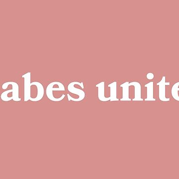 """Babes Unite"" Pink Quote by aterkaderk"