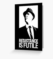 Resistance is Futile Greeting Card