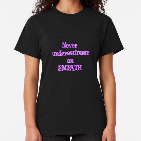 Never underestimate an empath - bubblegum pink Classic T-Shirt
