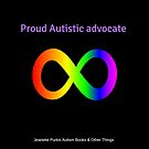 Proud Autistic Advocate  by Tiddles1