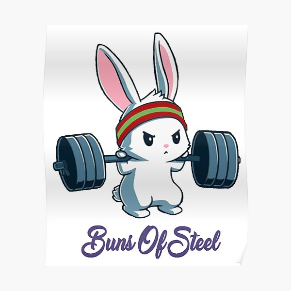 Buns Of Steel Fitness Rabbit Bunny Lover Gym Workout Poster