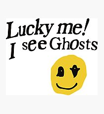 Lucky me I see Ghosts smiley Photographic Print
