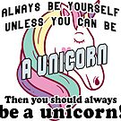Always be yourself unless you can be a unicorn by Gold Target