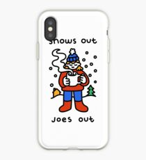 Snows Out Joes Out iPhone Case