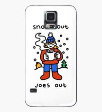 Snows Out Joes Out Case/Skin for Samsung Galaxy
