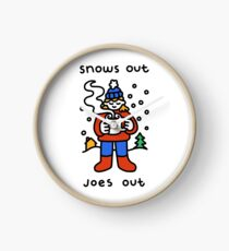 Snows Out Joes Out Clock