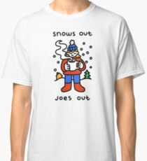 Snows Out Joes Out Classic T-Shirt