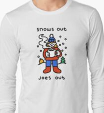 Snows Out Joes Out Long Sleeve T-Shirt