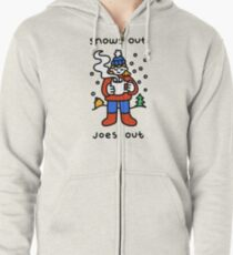 Snows Out Joes Out Zipped Hoodie