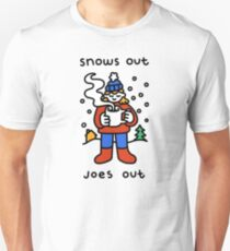 Snows Out Joes Out Slim Fit T-Shirt