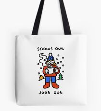 Snows Out Joes Out Tote Bag