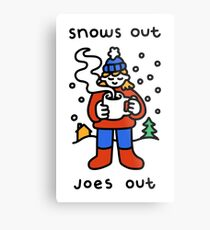 Snows Out Joes Out Metal Print