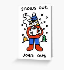 Snows Out Joes Out Greeting Card