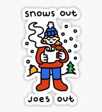 Snows Out Joes Out Sticker