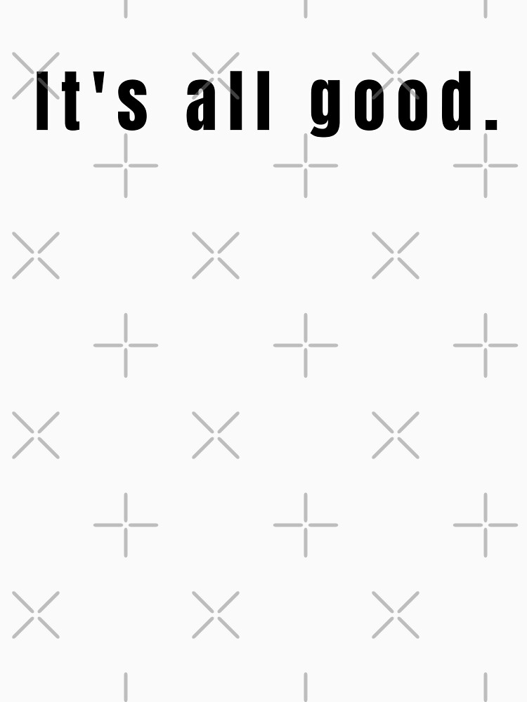 It's All Good (Design Day 365) by TNTs