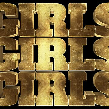 Girls Girls Girls Golden Typography Saying about Girls by Under-TheTable