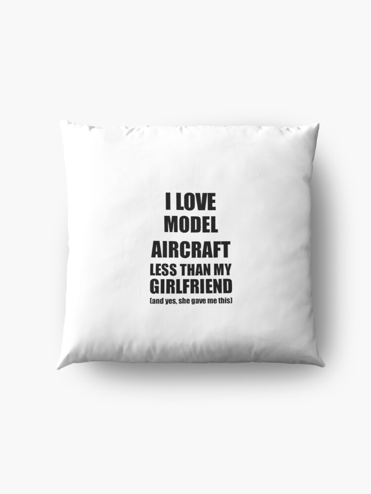 Alternative Ansicht von Model Aircraft Boyfriend Funny Valentine Gift Idea For My Bf From Girlfriend I Love Bodenkissen