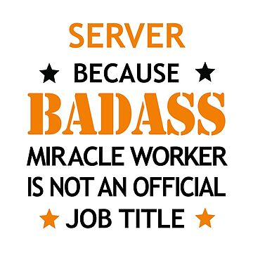 Server Badass Birthday Funny Christmas Cool Gift by smily-tees