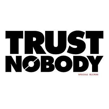 Trust Nobody by smashtransit