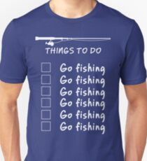 Things To Do - Go Fishing Funny T Shirt Unisex T-Shirt