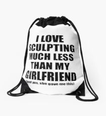 Sculpting Boyfriend Funny Valentine Gift Idea For My Bf From Girlfriend I Love Drawstring Bag